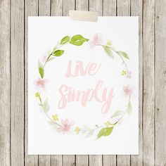 Live Simply - FREE print available at simpleasthatblog.com