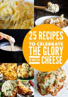 25 Incredibly Cheesy Recipes You Need In Your Life