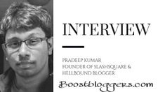 An Interview with Pradeep Kumar- Founder of Slashsquare Online Interview, Interesting Information, Digital Marketing