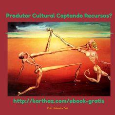 Produtor Cultural Captando Recursos Foto: Salvador Dali Karthaz - para produtores culturais que querem dobrar captação & divulgação com marketing, comunicação e design gráfico cultural