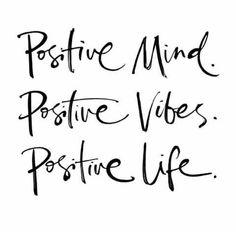 Positiv mind positiv vibes positiv life