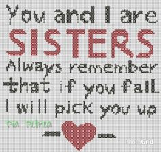 You and I are sisters always remember that if you fail I will pick you up