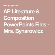 AP Literature & Composition PowerPoints Files - Mrs. Bynarowicz