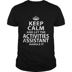 ACTIVITIES-ASSISTANT T-Shirts, Hoodies (22.99$ ==► Shopping Now!)