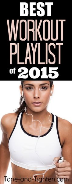 That feeling when your jam comes on... 15 times in a row. The top 15 workout songs of 2015 from Tone-and-Tighten.com