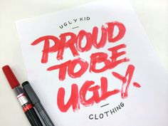 Anti Bully Friday : Proud to Be Ugly by Bijdevleet Hand Drawn Type, Hand Type, Vintage Typography, Typography Letters, Ugly Kids, Typographie Inspiration, Lipstick Jungle, Type Treatments, Drawing Letters