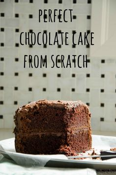 Personally Andrea: Perfect Chocolate Cake from Scratch Buttermilk Chocolate Cake, Chocolate Cake From Scratch, Perfect Chocolate Cake, Cake Recipes From Scratch, Just Desserts, Delicious Desserts, Dessert Recipes, Just Cakes, No Bake Treats