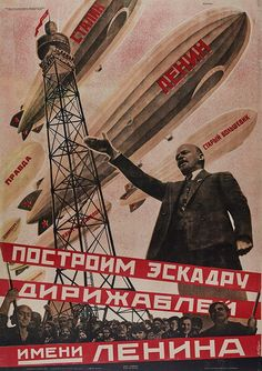 The Soviet propaganda graphics that shaped the Russian Revolution Let Us Build a Dirigible Fleet in Lenin's Name, by Georgii Kibardin. Collection of Svetlana and Eric Silverman Cold War Propaganda, Communist Propaganda, Propaganda Art, Revolution Poster, Russian Constructivism, Soviet Art, Soviet Union, History Posters, Art Assignments