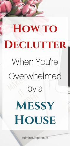 Handy tips on how to clean and declutter a messy house. Let you know how to get motivated to clean and declutter your home in 7 steps. And Organizing How to Declutter When You're Overwhelmed by a Messy House - Admire Simple Deep Cleaning Tips, House Cleaning Tips, Cleaning Solutions, Spring Cleaning, Cleaning Hacks, Cleaning Checklist, Cleaning Crew, All You Need Is, That Way