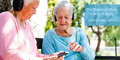 The Power of Music For the Elderly
