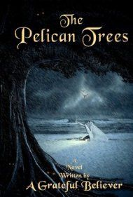 The Pelican Trees by A Grateful Believer ebook deal