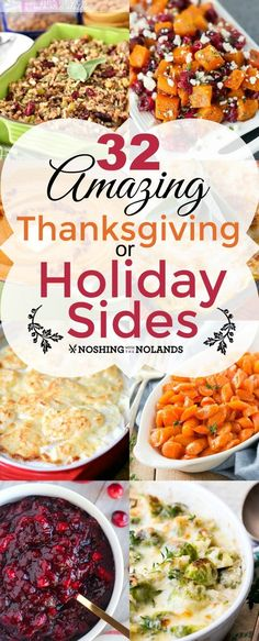 32 Amazing Thanksgiving or Holiday Sides by Noshing With The Nolands is a collection of recipes that will be delicious additions to your holiday table!