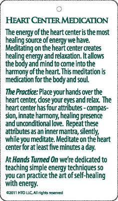 The heart center is the most healing source of energy we have...worth a try for 5 minutes out of your day.....