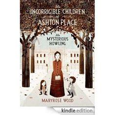The Incorrigible Children of Ashton Place: Book I: The Incorrigible Children of Ashton Place Series, Book 1