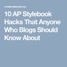 10 AP Stylebook Hacks That Anyone Who Blogs Should Know About