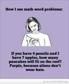 http://static.fjcdn.com/pictures/How+I+See+Math+Word+Problems.+damn+maths_0bf436_3862234.jpg