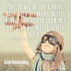 Goeie Raad Afrikaanse Quotes, Good Housekeeping, Make Time, Good Advice, Funny Quotes, Words, Children, Motto, Babies