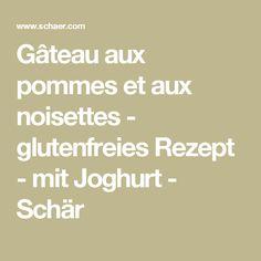 Gâteau aux pommes et aux noisettes - glutenfreies Rezept - mit Joghurt - Schär