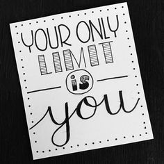 Your only limit is you. Cool hand lettering idea.