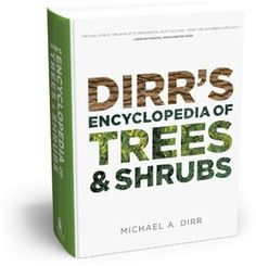 Dirr's Encyclopedia of Trees and Shrubs  by Michael A. Dirr. Standard reference by preeminent authority. Also witty, well-written and packed with info.