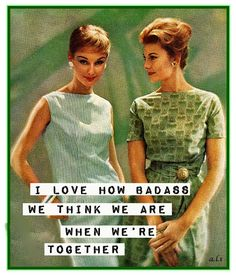 Top 39 Funny Best Friend sayings - Quotes and Humor Retro Humor, Vintage Humor, Retro Funny, Funny Vintage, Vintage Posters, Anne Taintor, Blunt Cards, Humor Grafico, Just For Laughs