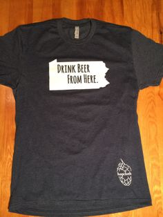 Hey, I found this really awesome Etsy listing at https://www.etsy.com/listing/172905413/drink-beer-from-here-pennsylvania-craft