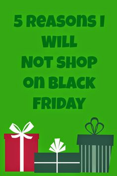 Dancin' With A Dolly: 5 Reasons I Will Not shop On Black Friday