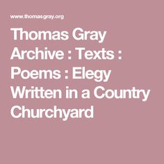 Thomas Gray Archive : Texts : Poems : Elegy Written in a Country Churchyard