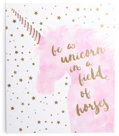 Be a unicorn in a field of horses Kids 20x24 Unicorn Quote Wall Art #quotes #unicorns affiliate #onspirationalquotes
