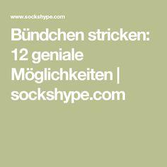 Bündchen stricken: 12 geniale Möglichkeiten | sockshype.com