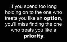 Keep your options open doesn't mean you should forget your priority's!