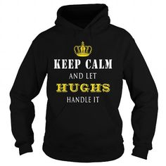 I Love  KEEP CALM AND LET HUGHS HANDLE IT T shirts