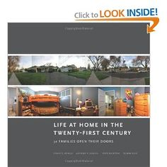 This book looks fantastic: Life at Home in the Twenty-first Century: 32 Families Open their Doors