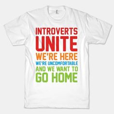 Introverts unite: we're here, we're uncomfortable, and we want to go home! - Funny t-shirt Fraggle Rock, Home T Shirts, Isfp, Anti Social, Ocd, Look Cool, Tank Tops, Laugh Out Loud, Funny Shirts