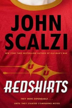 Redshirts by John Scalzi - Surprisingly, I think I would read this. I think my fiance's Star Trek obsession is getting to me! Spock, New Books, Books To Read, Books 2016, Science Fiction Books, Fiction Writing, Best Novels, Star Wars, The Expendables