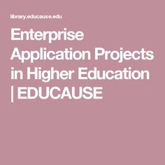 Enterprise Application Projects in Higher Education | EDUCAUSE