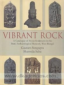 Vibrant rock a catalogue of stone sculptures in the State Archaeological Museum, West Bengal Gautam Sengupta, Sharmila Saha with contributions by Rajat Sanyal, Sambhu Chakraborty, Maitry Roy Maulik, Tarun Koley. Kolkata, West Bengal Directorate of Archaeology and Museums, Department of Information and Cultural Affairs, Government of West Bengal, 2014.   ISBN 9788192953403 DK-243788