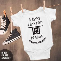 A Baby Has No Name Funny Game of Thrones Baby Onesie // GOT Baby Bodysuit