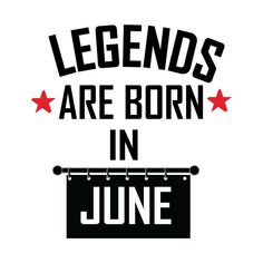 Check out this awesome 'Legends+Are+Born+In+June' design on Birthday Month, Happy Birthday, Birth Month Quotes, Hello June, Beautiful Quran Quotes, Daughter Quotes, Instagram Story Ideas, Mothers Love, Birthday Quotes