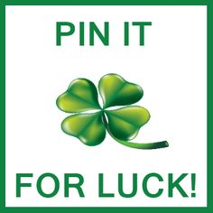 Touch the clover and make a wish. Pin It again to increase the luck! #luck #pinit