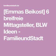 [Emmas Beikost] 6 breifreie Mittagsteller, BLW Ideen - FamilieundStadt
