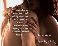 "‏@SRFansUK   ""For you are fair, my beloved, in soul and in body …"" #GabrielsInferno by @Sylvain Reynard pic.twitter.com/qM1kGdSCPY"