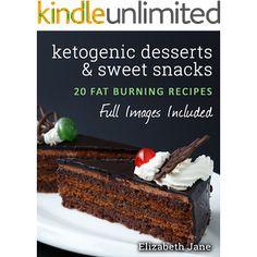 Ketogenic Cookbook: Ketogenic Desserts & Sweet Snacks: Chocolate Lava Cake, Truffles, Brownies, Cookies, Ice Cream & More (Ketogenic Diet Cookbook Book 2)
