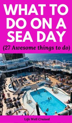 Cruise sea days can be awesome! 27 things to do for everyone in the family! Perfect for new cruisers who are wondering what they can do on a cruise ship while at sea. #cruisetips #cruiseseadays #cruise #firsttimecruisers #familycruise #cruiseactivities