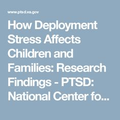how deployment stress affects children and families Huebner said deployment is stressful for families and children and that adaption can be positive or negative children had higher levels of depression if the family climate was not coherent.