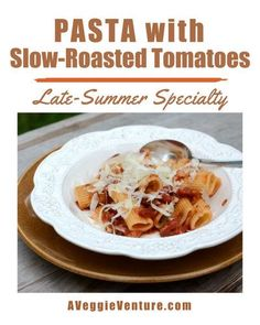 Pasta with Slow-Roasted Tomatoes, another Quick Supper ♥ AVeggieVenture.com. Slow Roasted Tomatoes, Weight Watchers Meals, Oatmeal, Pasta, Nutrition, Healthy, Breakfast, Recipes, Food