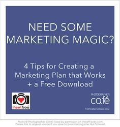 4 Steps to Marketing Your Photography Business plus FREE Download! {via iHeartFaces.com and Photographer Cafe}