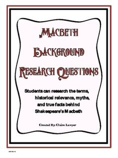 some questions in macbeth Finally, a shakespeare question i can get behind there are so many interesting  questions one can ask about macbeth that i can only adumbrate some classes.