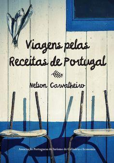 """Viagens pelas Receitas de Portugal mostra-lhe a boa maneira Portuguesa de dizer """"Eu Amo-te"""" através da gastronomia."""