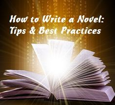 If you are searching for novel writing tips there here is your first tip, search something that is more substantial. Tips will not provide you with enough knowledge to help you write a book or a novel. You need more, take an online course or seek help from professional writers.  There are few solid tips given by professional writers, this will help you in motivations to get started. Here they are…